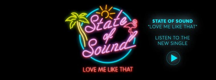 Photo of State of Sound-Love Me Like That