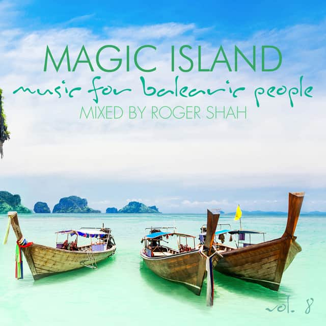 Photo of Magic Island: Music for Balearic People Vol. 8 – Mixed By Roger Shah