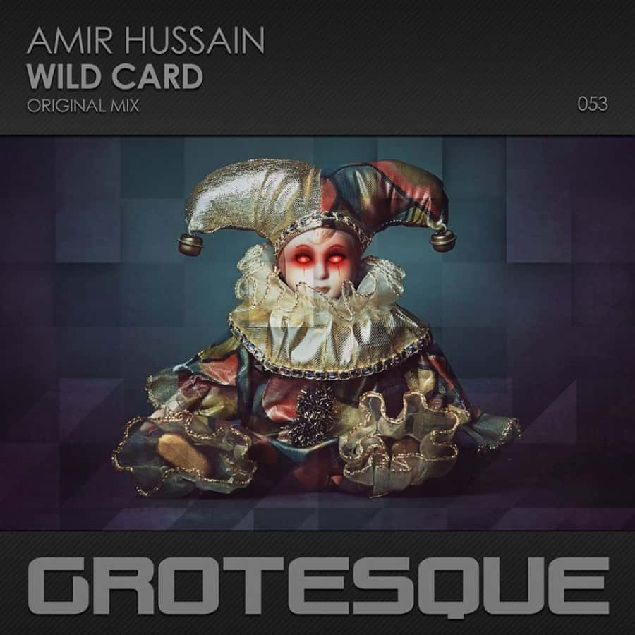 Photo of Amir Hussain – Wild Card (Original Mix) [Grotesque]