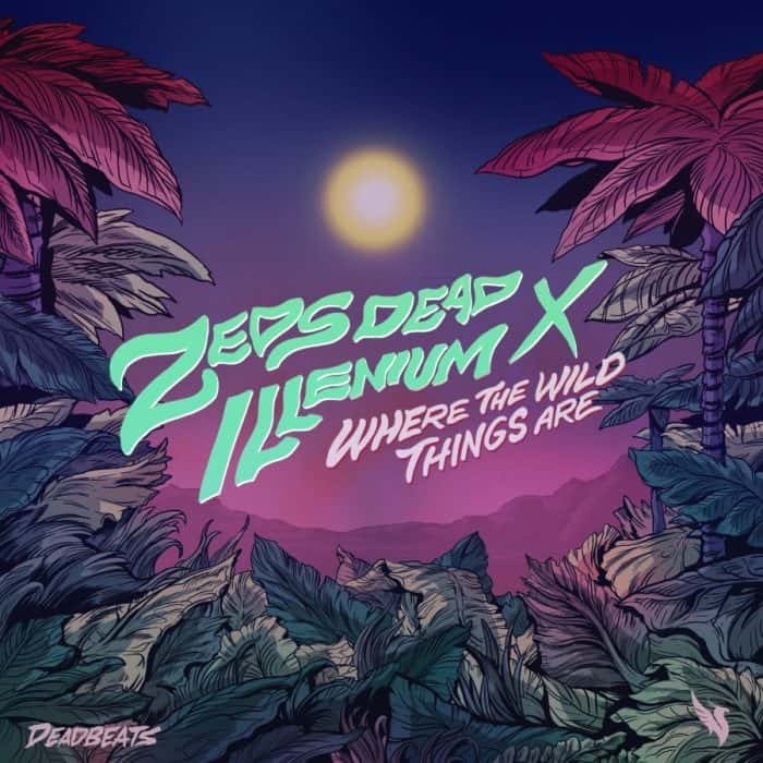 Photo of Zeds Dead & Illenium – Where the Wild Things Are [RELEASE]