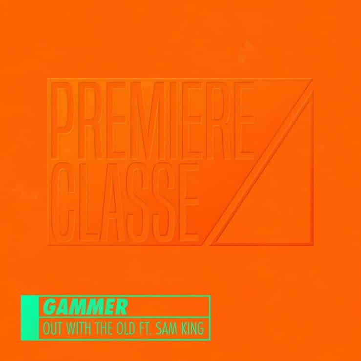 "Photo of Gammer Releases Adrenaline-Pumping ""Out With The Old"" on Premiere Classe"