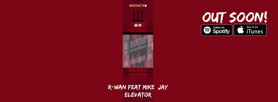Photo of R-Wan Ft. Mike Jay 'Elevator'