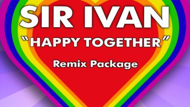 Photo of Sir Ivan Releases Remix Pack of 2009 Cover 'Happy Together'