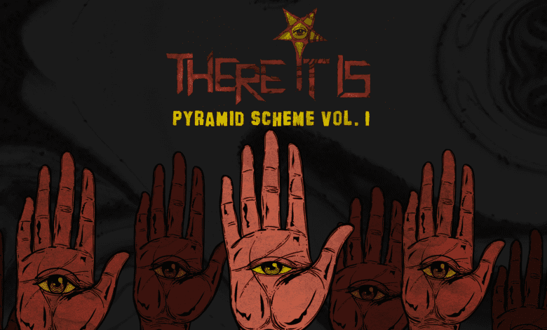 Pyramid-Scheme-Vol.-1-There-It-Is