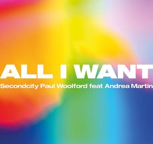 All-I-Want-Paul-Woolford-Secondcity-Andrea-Martin