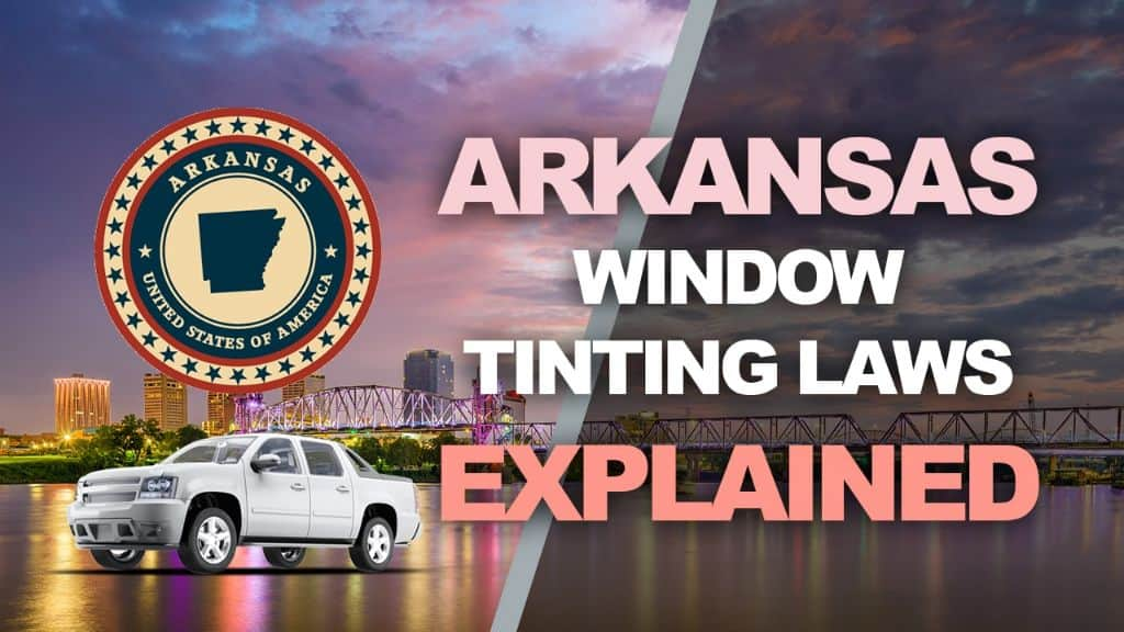 Arkansas Tinting Laws