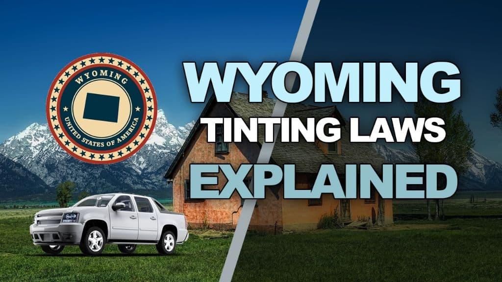 Wyoming Tinting Laws